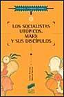 Libro LOS SOCIALISTAS UTOPICOS: MARX Y SUS DISCIPULOS