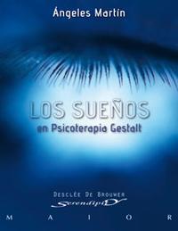 Libro LOS SUEÑOS EN PSICOTERAPIA GESTALT: TEORIA Y PRACTICA