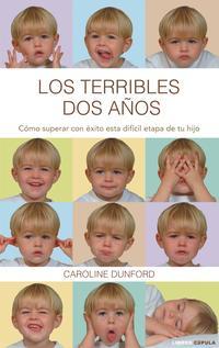 Libro LOS TERRIBLES DOS AÑOS: COMO SUPERAR CON EXITO ESTA DIFICIL ETAPA DE TU HIJO