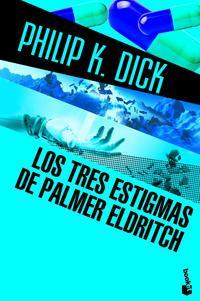 Libro LOS TRES ESTIGMAS DE PALMER ELDRITCH