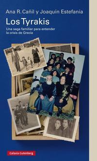 Libro LOS TYRAKIS: UNA SAGA FAMILIAR PARA ENTENDER LA CRISIS DE GRECIA