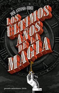 Libro LOS ULTIMOS AÑOS DE LA MAGIA