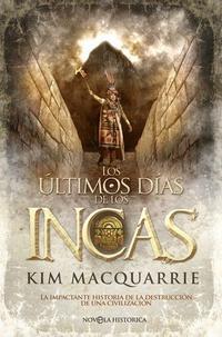 Libro LOS ULTIMOS DIAS DE LOS INCAS: LA IMPACTANTE HISTORIA DE LA DESTR UCCION DE UNA CIVILIZACION