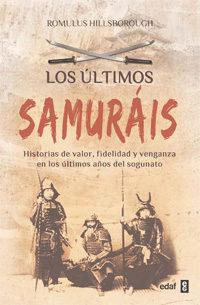 Libro LOS ULTIMOS SAMURAIS: HISTORIAS DE VALOR, FIDELIDAD Y VENGANZA EN LOS ULTIMOS AÑOS DEL SOGUNATO