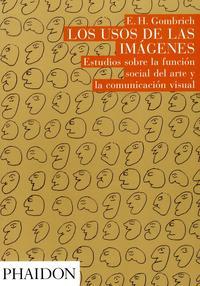 Libro LOS USOS DE LOS IMAGENES: ESTUDIOS SOBRE LA FUNCION SOCIAL DEL AR TE Y LA COMUNICACION VISUAL