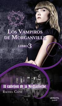 Libro LOS VAMPIROS DE MORGANVILLE 3: EL CALLEJON DE LA MEDIANOCHE