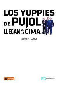 Libro LOS YUPPIES DE PUJOL LLEGAN A LA CIMA