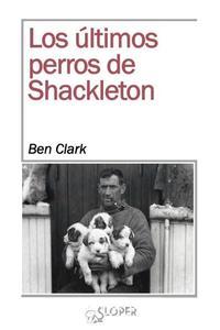 Libro LOS ÚLTIMOS PERROS DE SHACKLETON