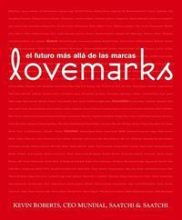Libro LOVEMARKS: EL FUTURO MAS ALLA DE LAS MARCAS