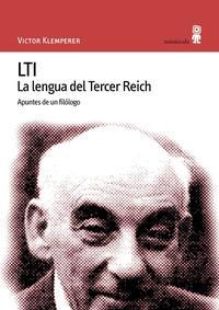 Libro LTI: LA LENGUA DEL TERCER REICH. APUNTES DE UN FILOLOGO