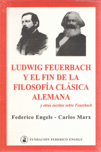 Libro LUDWIG FEVERBACH Y EL FIN DE LA FILOSOFIA CLASICA ALEMANA