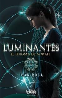 Libro LUMINANTES. EL ENIGMA DE NORAH