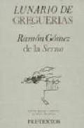 Libro LUNARIO DE GREGUERIAS