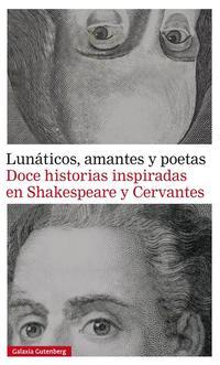 Libro LUNÁTICOS, AMANTES Y POETAS