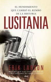 Libro LUSITANIA: EL HUNDIMIENTO QUE CAMBIO EL RUMBO DE LA HISTORIA