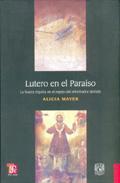 Libro LUTERO EN EL PARAISO: LA NUEVA ESPAÑA EN EL ESPEJO REFORMADOR ALE MAN