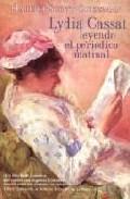 Libro LYDIA CASSAT: LEYENDO EL PERIODICO MATINAL