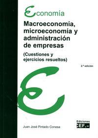 Libro MACROECONOMÍA, MICROECONOMÍA Y ADMINISTRACIÓN DE EMPRESAS CUESTIONES Y EJERCICIOS RESUELTOS