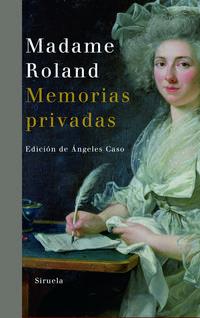 Libro MADAME ROLAND: MEMORIAS PRIVADAS