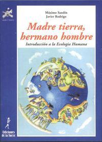 Libro MADRE TIERRA, HERMANO HOMBRE: INTRODUCCION A LA ECOLOGIA HUMANA