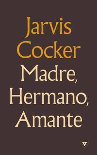 Libro MADRE, HERMANO, AMANTE