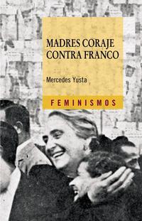 Libro MADRES CORAJE CONTRA FRANCO