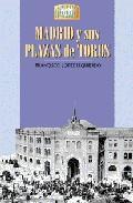 Libro MADRID Y SUS PLAZAS DE TOROS