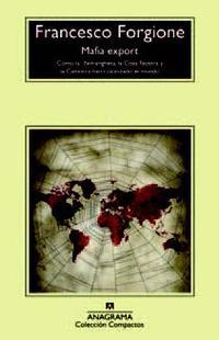 Libro MAFIA EXPORT: COMO LA NDRANGHETA LA COSA NOSTRA Y LA CAMORRA HAN COLONIZADO EL MUNDO