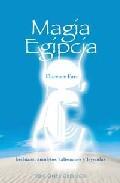 Libro MAGIA EGIPCIA: HECHIZOS, AMULETOS, TALISMANES Y LEYENDAS