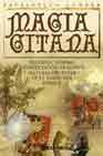 Libro MAGIA GITANA: HECHIZOS, HIERBAS, INTERPRETACION DE SUEÑOS Y LECTU RAS DEL FUTURO DE LA TRADICION ROMANI