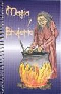 Libro MAGIA Y BRUJERIA