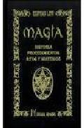Libro MAGIA: HISTORIA, PROCEDIMIENTOS, RITOS Y MISTERIOS