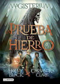 Libro LA PRUEBA DE HIERRO (MAGISTERIUM #1)