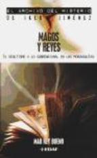 Libro MAGOS Y REYES: EL OCULTISMO Y LO SOBRENATURAL EN LAS MONARQUIAS