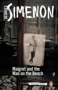 Libro MAIGRET AND THE MAN ON THE BENCH: INSPECTOR MAIGRE