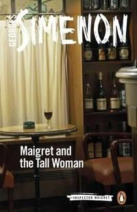 Libro MAIGRET AND THE TALL WOMAN