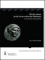 Libro MAL DE AMORES EN LAS CARTAS EROTICAS DE FILOSTRATO: TEORIA RETORI CA Y TEORIA EPISTOLAR