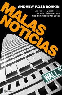 Libro MALAS NOTICIAS: LOS SECRETOS Y ESCANDALOS SOBRE LA CRISIS FINANCI ERA MAS DRAMATICA DE WALL STREET