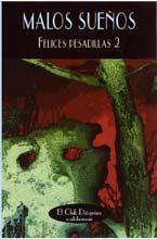 Libro MALOS SUEÑOS. FELICES PESADILLAS 2