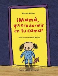 Libro MAMÁ, QUIERO DORMIR EN TU CAMA