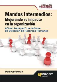 Libro MANDOS INTERMEDIOS: MEJORANDO SU IMPACTO EN LA ORGANIZACION: UN E NFOQUE DE DIRECCION DE RECURSOS HUMANOS
