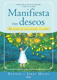 Libro MANIFIESTA TUS DESEOS: 365 MANERAS DE HACER REALIDAD TUS SUEÑOS