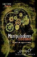 Libro MANIPULADORES COTIDIANOS: MANUAL DE SUPERVIVENCIA