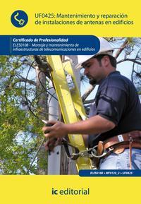 Libro MANTENIMIENTO Y REPARACION DE INSTALACIONES DE ANTENAS EN EDIFICIOS. ELES0108 - MONTAJE Y MANTENIMIENTO DE INFRAESTRUCTURASDE TELECOMUNICACIONES EN EDIFICIOS