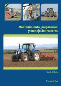 Libro MANTENIMIENTO, PREPARACION Y MANEJO DE TRACTORES UF0009