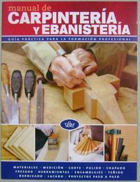 Libro MANUAL DE CARPINTERIA Y EBANISTERIA
