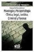 Libro MANUAL DE CONSULTORIA EN PSICOLOGIA Y PSICOPATOLOGIA CLINICA, LEG AL, JURIDICA, CRIMINAL Y FORENSE