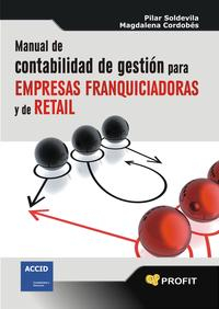 Libro MANUAL DE CONTABILIDAD DE GESTION PARA EMPRESAS FRANQUICIADORAS Y DE RETAIL