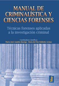 Libro MANUAL DE CRIMINALISTICA Y CIENCIAS FORENSES: TECNICAS FORENSES A PLICADAS A LA INVESTIGACION CRIMINAL