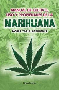 Libro MANUAL DE CULTIVO, USO Y PROPIEDADES DE LA MARIHUANA